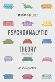 Psychoanalytic Theory by Anthony Elliott