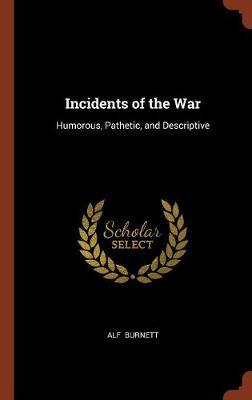 Incidents of the War by Alf Burnett