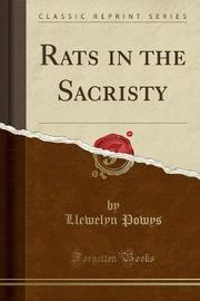 Rats in the Sacristy (Classic Reprint) by Llewelyn Powys image