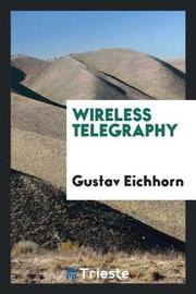 Wireless Telegraphy by Gustav Eichhorn
