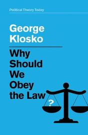 Why Should We Obey the Law? by George Klosko