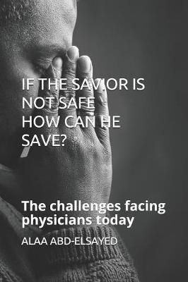 If the Savior Is Not Safe How Can He Save? by Alaa Abd-Elsayed image