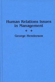 Human Relations Issues in Management by George Henderson
