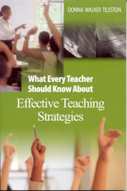 What Every Teacher Should Know About Effective Teaching Strategies by Donna E. Walker Tileston image