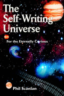 The Self-Writing Universe: For the Eternally Curious by Phil Scanlan image