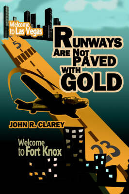 Runways Are Not Paved with Gold by John R Clarey image
