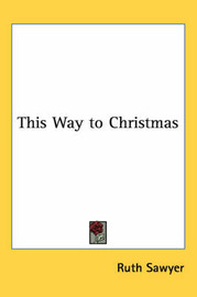 This Way to Christmas by Ruth Sawyer image