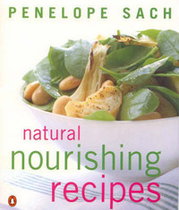 Natural Nourishing Recipes by Penelope Sach image