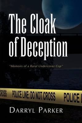 The Cloak of Deception by Darryl Parker