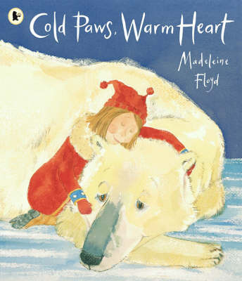Cold Paws, Warm Heart by Madeleine Floyd