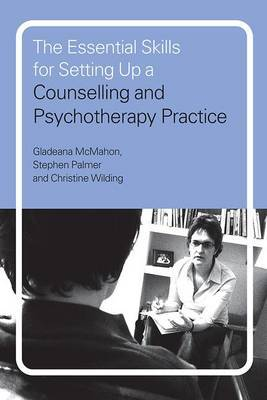 The Essential Skills for Setting Up a Counselling and Psychotherapy Practice by Gladeana McMahon image
