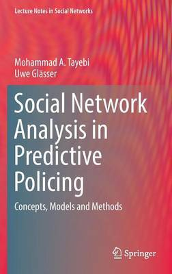 Social Network Analysis in Predictive Policing by Mohammad Ali Tayebi