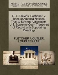 R. E. Blevins, Petitioner, V. Bank of America National Trust & Savings Association. U.S. Supreme Court Transcript of Record with Supporting Pleadings by Fletcher A Cutler