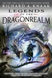 Legends of the Dragonrealm, Vol. II by Richard A Knaak