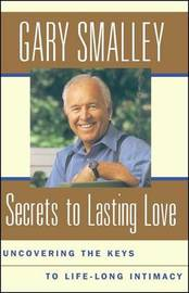 Secrets to Lasting Love by Smalley