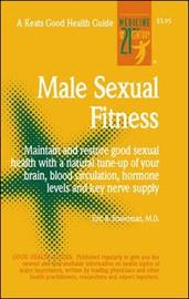 Male Sexual Fitness by Eric R. Braverman