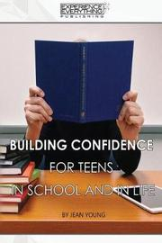 Building Confidence for Teens in School and in Life by Experience Everything Publishing image