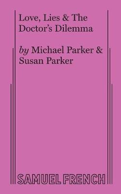 Love, Lies & the Doctor's Dilemma | Michael Parker Book | In