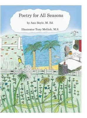 Poetry for All Seasons by M Ed Ann Boyle