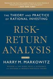 Risk-Return Analysis, Volume 2: The Theory and Practice of Rational Investing by Harry M. Markowitz
