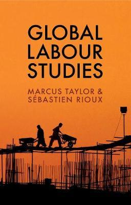 Global Labour Studies by Marcus Taylor image