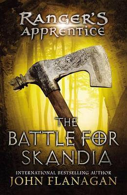 The Battle for Skandia: Ranger's Apprentice #4 by John Flanagan