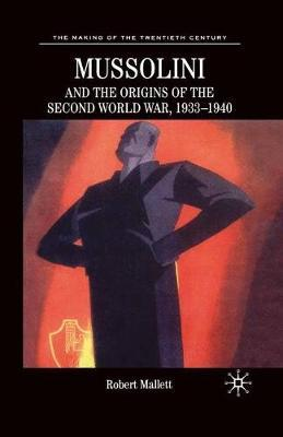 Mussolini and the Origins of the Second World War, 1933-1940 by M Feldman