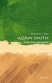 Adam Smith: A Very Short Introduction by Christopher J Berry
