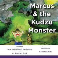 Marcus & the Kudzu Monster by Lucy McCullough Hazlehurst