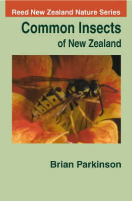 Common Insects of New Zealand by Brian Parkinson