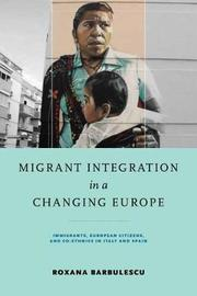 Migrant Integration in a Changing Europe by Roxana Barbulescu