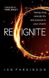 Reignite by Ian Parkinson