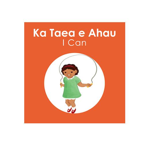 Ka Taea e Ahau I Can by K Roberts N. Kool