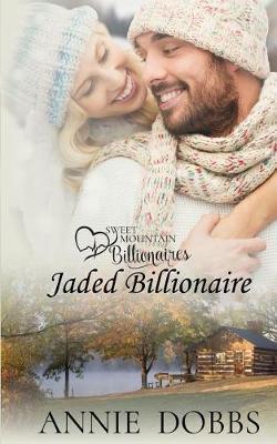 Jaded Billionaire by Annie Dobbs