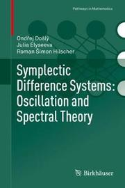 Symplectic Difference Systems: Oscillation and Spectral Theory by Ondrej Dosly