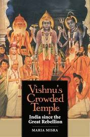 Vishnu's Crowded Temple: India Since the Great Rebellion by Fellow and Tutor in Modern History Maria Misra (Keble College, Oxford) image