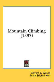 Mountain Climbing (1897) by Edward L. Wilson