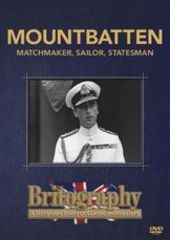 Britography :- Mountbatten... Matchmaker, Sailor, Statesman on DVD
