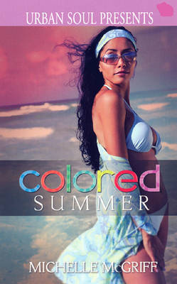 Colored Summer by Michelle McGriff