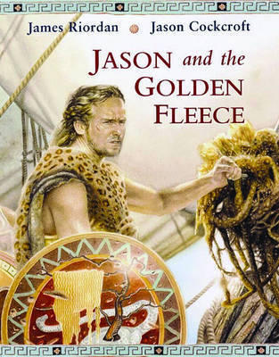 Jason and the Golden Fleece by James Riordan