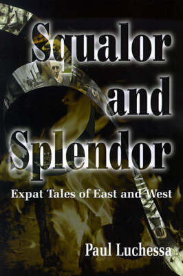 Squalor and Splendor by Paul Luchessa