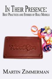 In Their Presence: Best Practices and Stories of Role Models by Martin Zimmerman image
