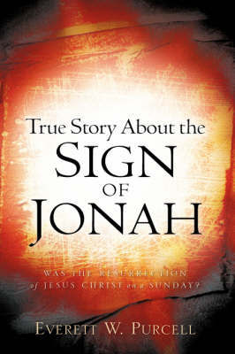 True Story about the Sign of Jonah by Everett W. Purcell image