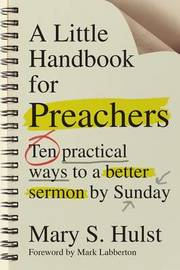 A Little Handbook for Preachers by Mary S Hulst