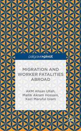 Migration and Worker Fatalities Abroad by A. Ullah