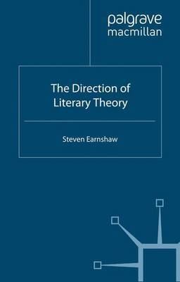 The Direction of Literary Theory by Steven Earnshaw image