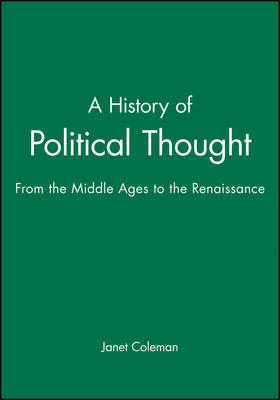 A History of Political Thought by Janet Coleman