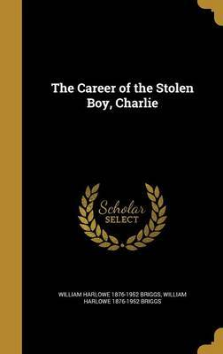 The Career of the Stolen Boy, Charlie by William Harlowe 1876-1952 Briggs