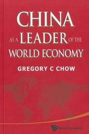China As A Leader Of The World Economy by Gregory C. Chow