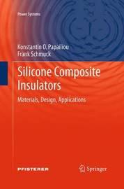 Silicone Composite Insulators by Konstantin O Papailiou